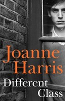 HARRIS, JOANNE : Different Class / Doubleday, 2016