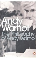 WARHOL, ANDY : The Philosophy of Andy Warhol / Penguin, 2006