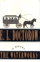 DOCTOROW, E. L. : The Waterworks / RandomHouse, 1994