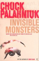 PALAHNIUK, CHUCK : Invisible Monsters / Vintage, 2008