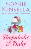 KINSELLA, SOPHIE : Shopaholic and Baby / Black Swan, 2007