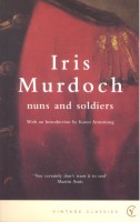 MURDOCH, IRIS : Nuns and Soldiers / Vintage, 2007