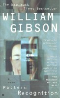 GIBSON, WILLIAM : Pattern Recognition / Berkley, 2007