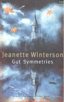 WINTERSON, JEANETTE : Gut Symmetries / Granta, 2006