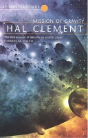 CLEMENT, HAL : Mission of Gravity – SF Masterworks #62 / Orion, 2007
