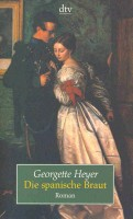 HEYER, GEORGETTE : Die spanische Braut (Eredeti cím: The Spanish Bride) / dtv, 1998.