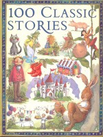 100 Classic Stories / Miles, Kelly, 2007