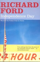 FORD, RICHARD : Independence Day / Bloomsbury, 2006
