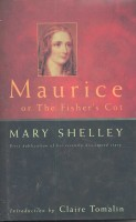 SHELLEY, MARY : Maurice or The Fisher's Cot / Viking, 1998