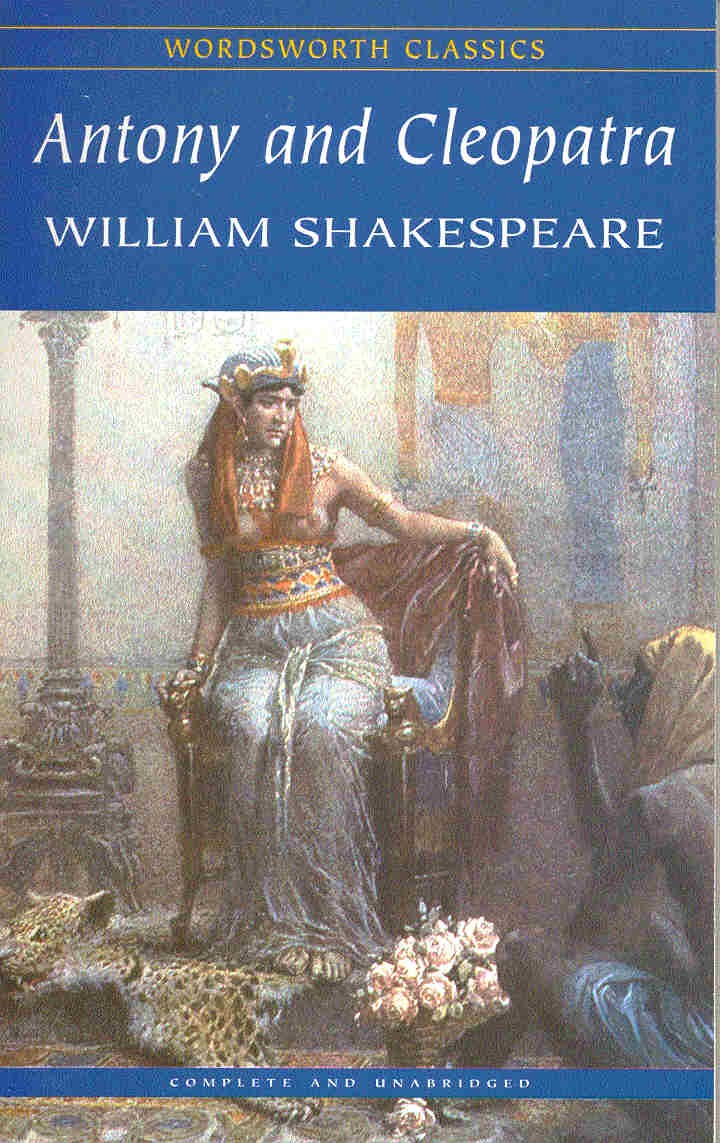 william shakespeares antony and cleopatra essay Antony and cleopatra essay sample cleopatra is shakespeare's greatest invention a masterpiece full of colour and vitality all of shakespeare's female characters provide vivid contrast to cleopatra.