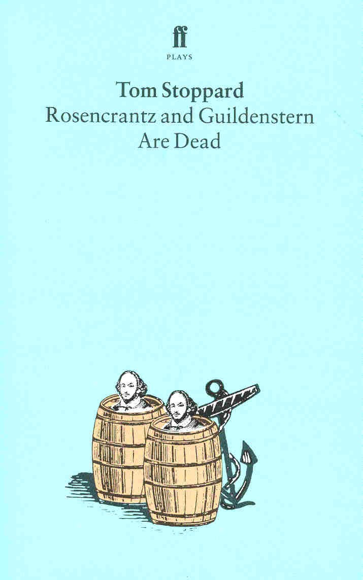 the play rosencrantz and guildenstern are dead by tom stoppard This statement is significant to the evaluation of tom stoppard's rosencrantz and  guildenstern are dead in this play, not only do we see clear evidence of the.